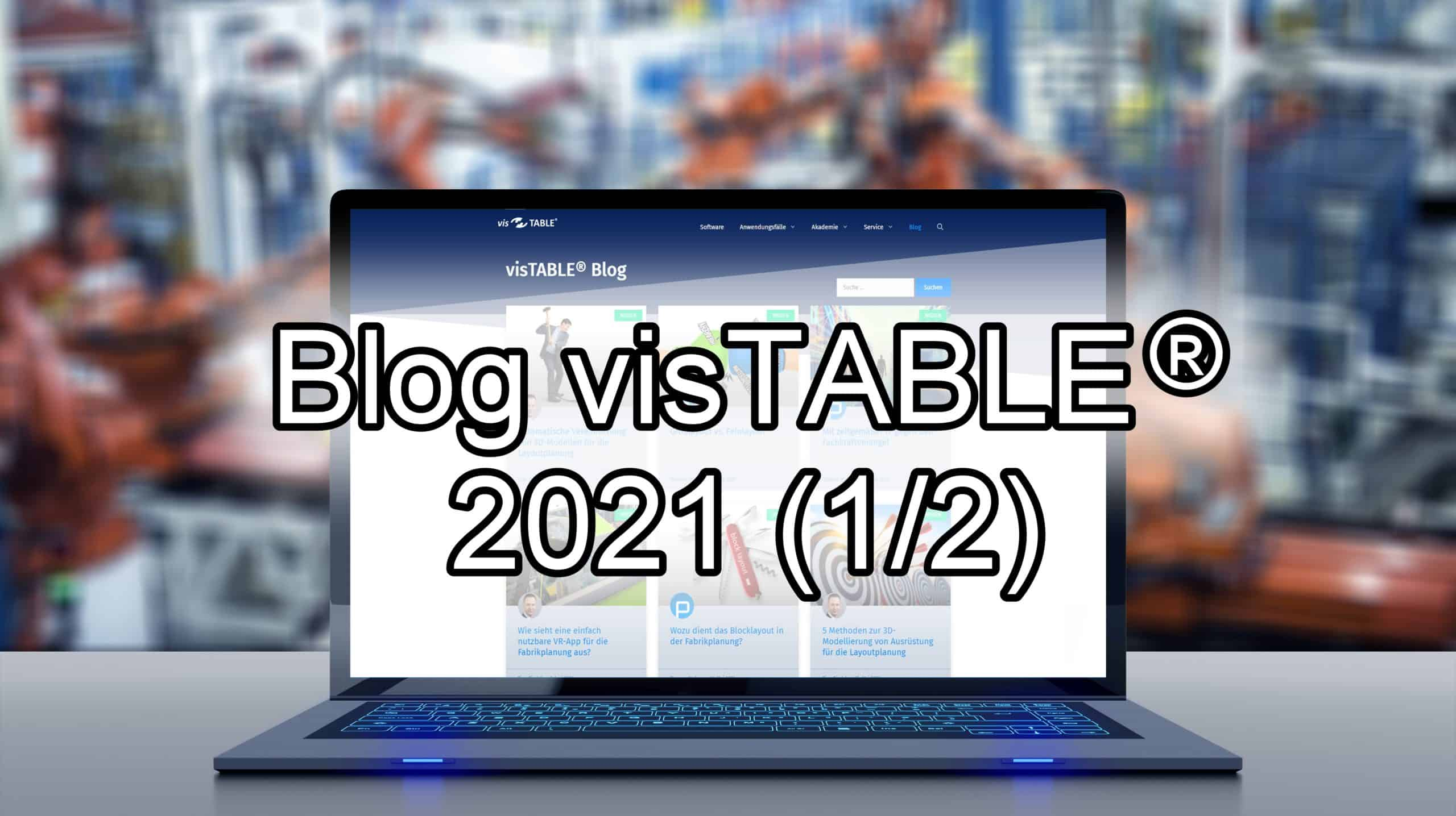Blog visTABLE Wissenswertes zur Fabrikplanung 2021 1-2